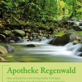 Der Buchtipp: Heilkräfte aus Regenwäldern